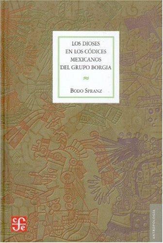 Dioses en los códices mexicanos del grupo Borgia:, Los. Una investigación iconográfica