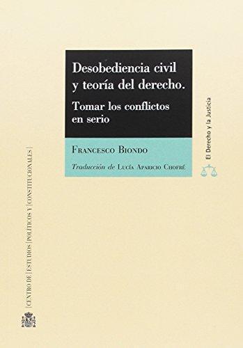 Desobediencia Civil Y Teoria Del Derecho. Tomar Los Conflictos En Serio