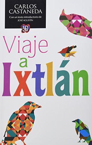 Viaje a Ixtlán. Las lecciones de don Juan