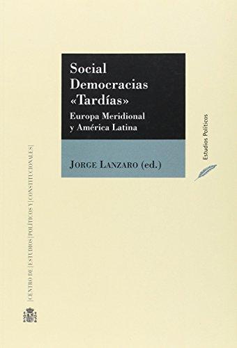 Social Democracias Tardias Europa Meridional Y America Latina
