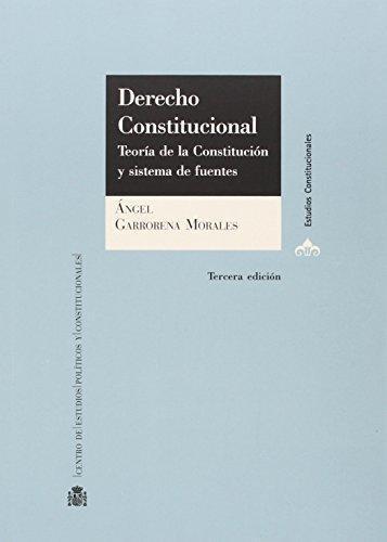 Derecho Constitucional Teoria De La Constitucion Y Sistemas De Fuentes