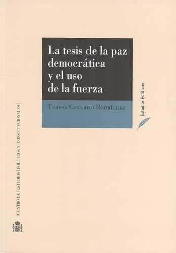 Tesis De La Paz Democratica Y El Uso De La Fuerza, La
