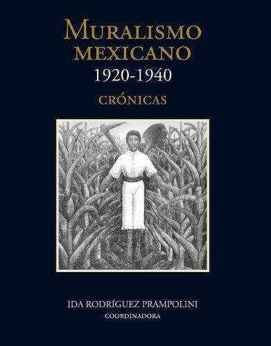 Muralismo mexicano, 1920-1940. Tomo I, Crónicas. Tomo II. Catálogo razonado I. Tomo III
