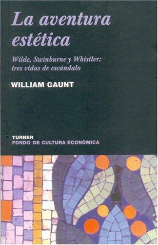 Aventura estética, La. Wilde, Swinburne y Whistler: tres vidas de escándalo