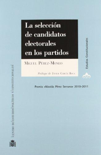 Seleccion De Candidatos Electorales En Los Partidos, La