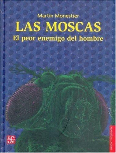 Moscas, Las. El peor enemigo del hombre