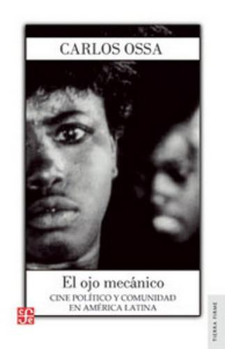 Ojo mecánico, El. Cine político y comunidad en América Latina
