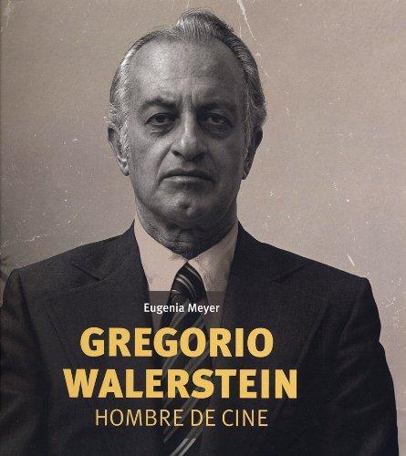 Gregorio Walerstein, hombre de cine
