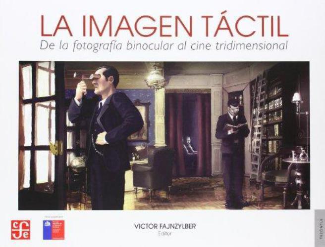Imagen táctil, La. De la fotografía binocular al cine tridimensional