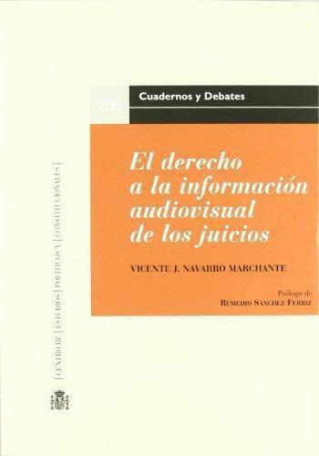 Derecho A La Informacion Audiovisual De Los Juicios, El