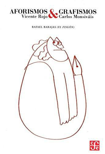 Aforismos y grafismos. Vicente Rojo y Carlos Monsiváis