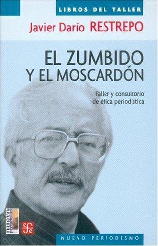 Zumbido y el moscardón, El. Taller y consultorio de ética periodística
