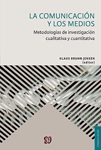 Comunicación y los medios, La. Metodologías de investigación cualitativa y cuantitativa