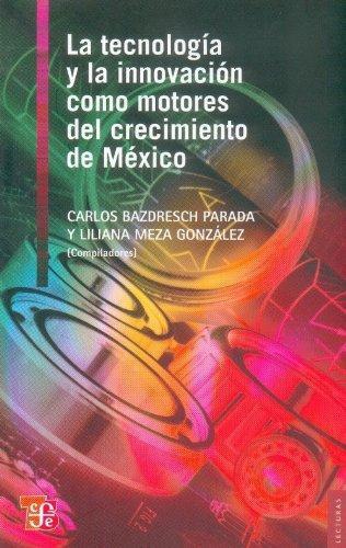 Tecnología y la innovación como motores del crecimiento de México, La