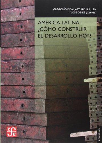 América Latina: ¿Cómo construir el desarrollo hoy?