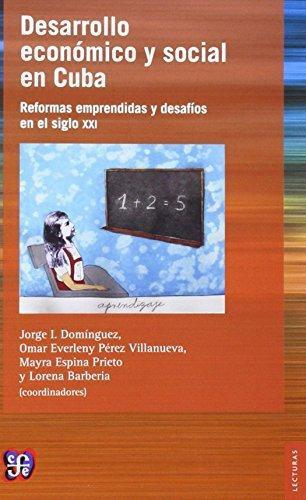Desarrollo económico y social en Cuba. Reformas emprendidas y desafíos en el siglo XXI