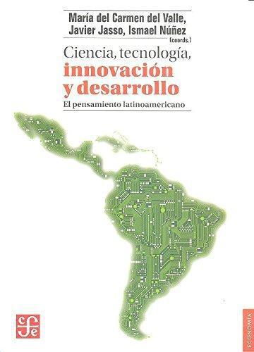 Ciencia, tecnología, innovación y desarrollo. El pensamiento latinaomericano