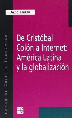 De Cristóbal Colón a internet: América Latina y la globalización