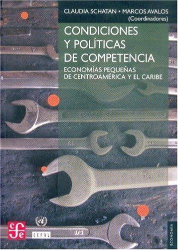 Condiciones y políticas de competencia. Economías pequeñas de Centroamérica y el caribe