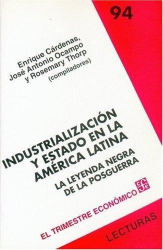 Industrialización y estado en la América Latina. La leyenda negra de la posguerra