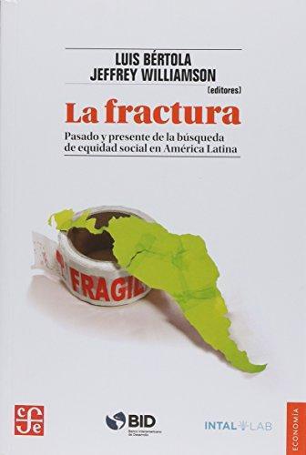 Fractura, La. Pasado y presente de la búsqueda de equidad social en América Latina
