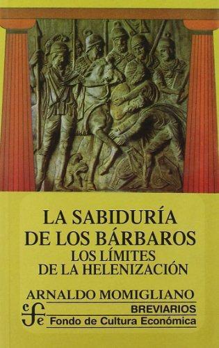 Sabiduría de los bárbaros: los límites de la helenización, La