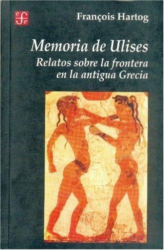 Memoria de Ulises: relatos sobre la frontera en la antigua Grecia