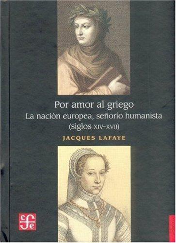 Por amor al griego. La nación europea, señorío humanista (siglos XIV-XVII)