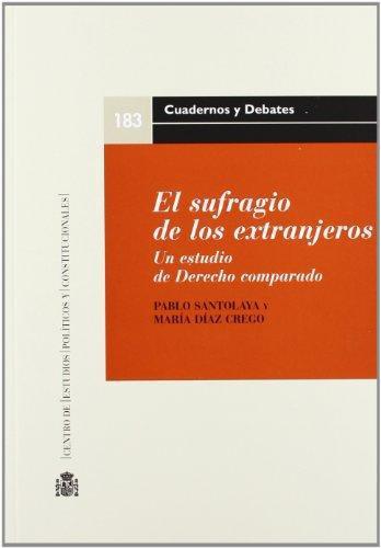 Sufragio De Los Extranjeros. Un Estudio De Derecho Comparado, El