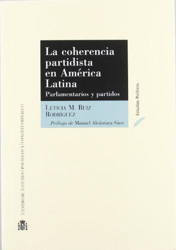 Coherencia Partidista En America Latina. Parlamentarios Y Partidos, La