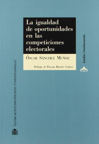 Igualdad De Las Oportunidades En Las Competencias Electorales, La