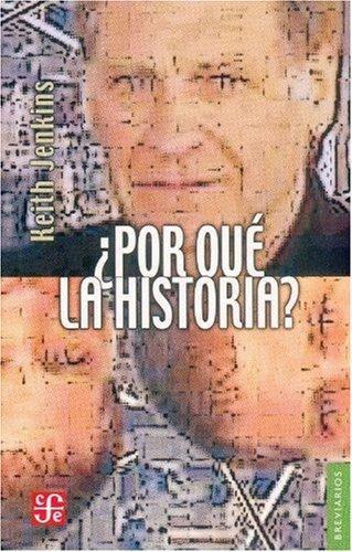 ¿Por qué la historia? Ética y posmodernidad