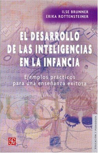 Desarrollo de las inteligencias en la infancia, El. Ejemplos prácticos para una enseñanza exito