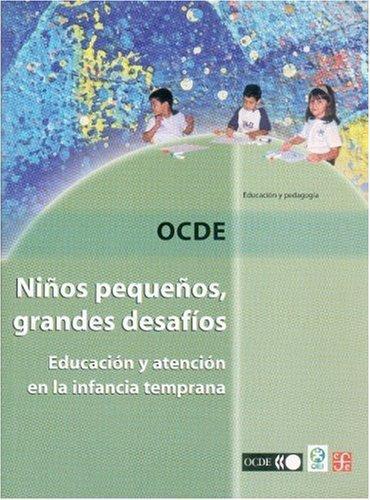 Niños pequeños, grandes desafíos. Educación y atención en la infancia temprana