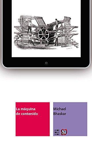 Máquina de contenido, La. Hacia una teoría de la edición desde la imprenta hasta la red digital