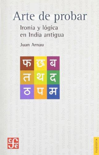 Arte de probar. Ironía y lógica en India antigua