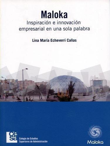 Maloka Inspiracion E Innovacion Empresarial En Una Sola Palabra