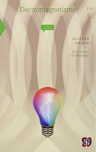 Electromagnetismo: de la ciencia a la tecnología