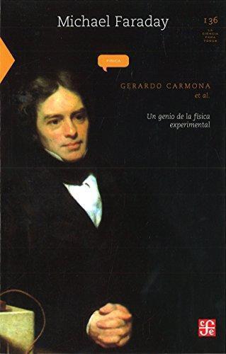 Michael Faraday: un genio de la física experimental