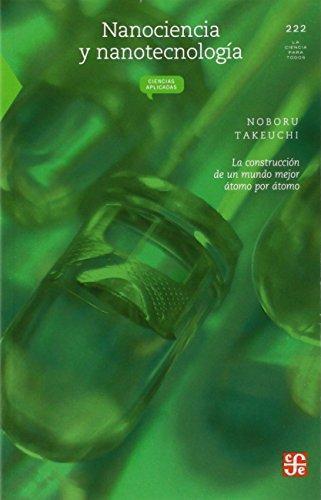 Nanociencia y nanotecnología. La construcción de un mundo mejor átomo por átomo