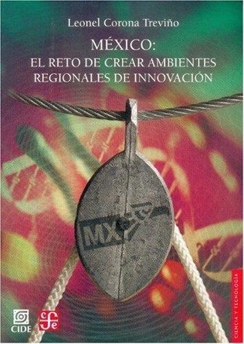 México: el reto de crear ambientes regionales de innovación