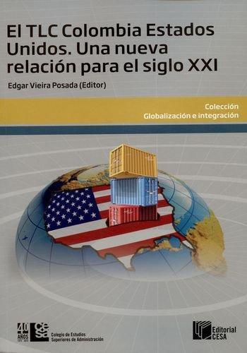 Tlc Colombia Estados Unidos. Una Nueva Relacion Para El Siglo Xxi, El