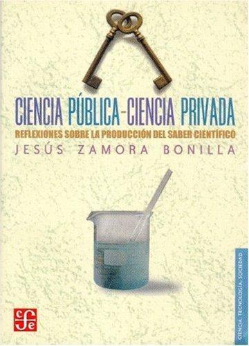 Ciencia pública-ciencia privada. Reflexiones sobre la producción del saber científico