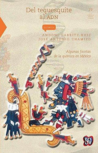 Del tequesquite al ADN: algunas facetas de la Química en México