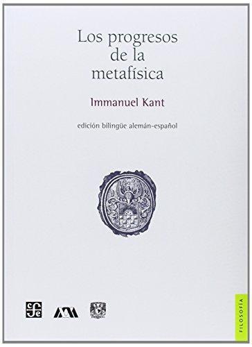 Progresos de la metafísica, Los. Edición bilingüe alemán-español