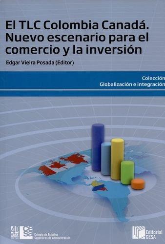 Tlc Colombia Canada Nuevo Escenario Para El Comercio Y La Inversion, El