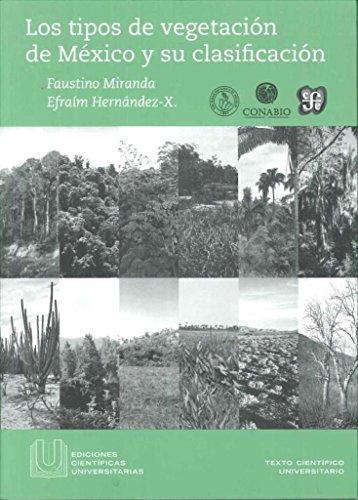 Tipos de vegetación de México y su clasificación, Los. Edición conmemorativa