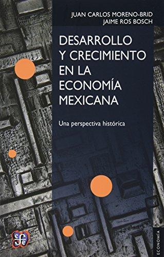 Desarrollo y crecimiento en la economía mexicana: una perspectiva histórica