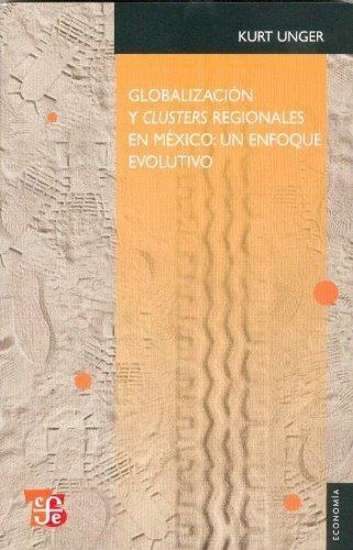 Globalización y clusters regionales en México: un enfoque evolutivo