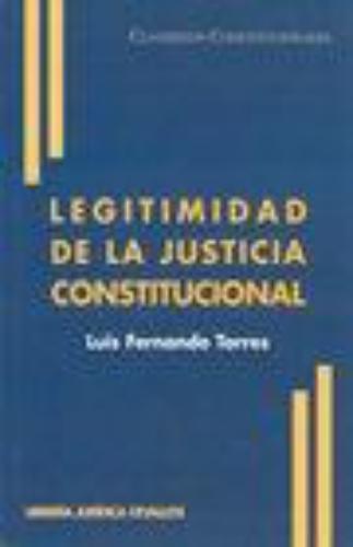 Legitimidad De La Justicia Constitucional